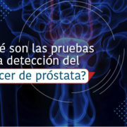 Pruebas para la detección del cáncer de próstata en Fundación Clínica del Norte
