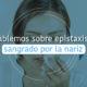 Mujer con sangrado por la nariz - Fundación Clínica del Norte